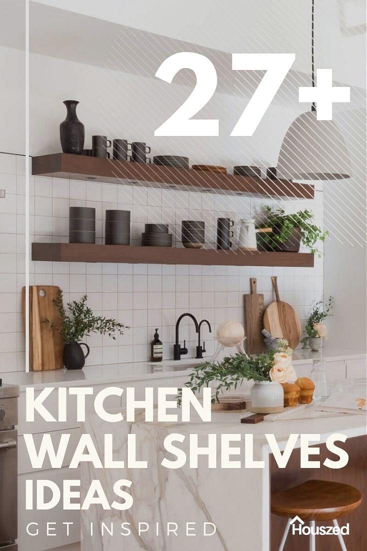 27 Open Kitchen Shelving Ideas That Work In 2021 Houszed